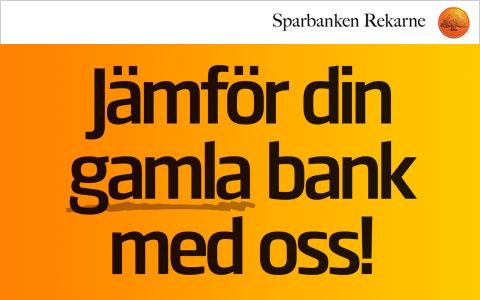 Sparbanken Rekarne - Jämför din gamla bank med oss!